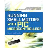 Running Small Motors with PIC Microcontrollers by Sandhu, Harprit, 9780071633512