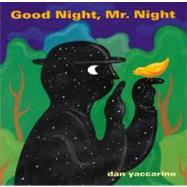 Good Night, Mr. Night by Yaccarino, Dan, 9780152053512