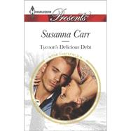 Tycoon's Delicious Debt by Carr, Susanna, 9780373133512