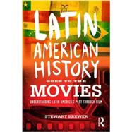 Latin American History Goes to the Movies: Understanding Latin America's Past through Film by Brewer; Stewart, 9780415873512