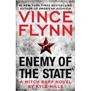 Enemy of the State by Flynn, Vince; Mills, Kyle, 9781476783512