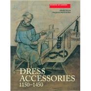 Dress Accessories, C.1150-c.1450 by Egan, Geoff, 9781843833512