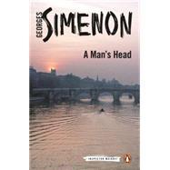 A Man's Head by Simenon, Georges; Coward, David, 9780141393513