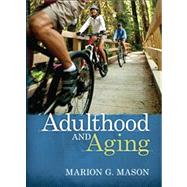 Adulthood & Aging by Mason, Marion G., 9780205433513
