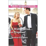 A Will, a Wish...a Proposal by Gilmore, Jessica, 9780373743513