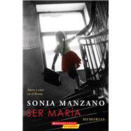 Ser María: Amor y caos en el Bronx Amor y caos en el Bronx by Manzano, Sonia, 9780545933513