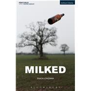 Milked by Longman, Simon, 9781474243513