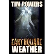 Earthquake Weather by Powers, Tim, 9781481483513