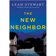 The New Neighbor A Novel by Stewart, Leah, 9781501103513