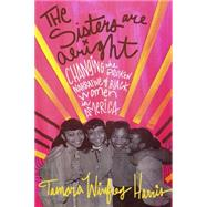 The Sisters Are Alright by Harris, Tamara Winfrey, 9781626563513
