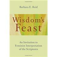 Wisdom's Feast by Reid, Barbara E., 9780802873514