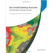 Esri ArcGIS Desktop Associate Certification by Schmidts, Miriam, 9781589483514