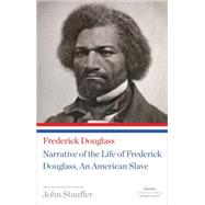 Narrative of the Life of Frederick Douglass, an American Slave by Douglass, Frederick; Stauffer, John, 9781598533514
