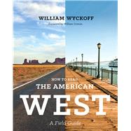 How to Read the American West: A Field Guide by Wyckoff, William; Cronon, William, 9780295993515