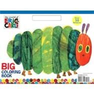 World of Eric Carle Big Coloring Book (the World of Eric Carle) by Carle, Eric; Carle, Eric, 9780375873515