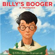 Billy's Booger by Joyce, William; Moonbot; Joyce, William, 9781442473515
