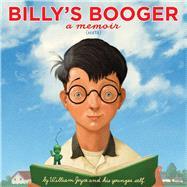 Billy's Booger by Joyce, William; Moonbot; Joyce, William, 9781442473515
