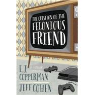 Question of the Felonious Friend by Copperman, E. J., 9780738743516