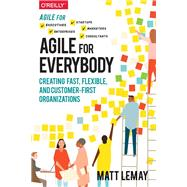 Agile for Everybody by Lemay, Matt, 9781492033516