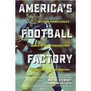 America's Football Factory by Stewart, Wayne; Ditka, Mike, 9781606353516