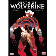 Death of Wolverine by Soule, Charles; McNiven, Steve, 9780785193517