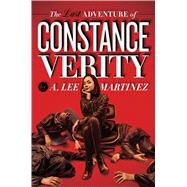 The Last Adventure of Constance Verity by Martinez, A. Lee, 9781481443517