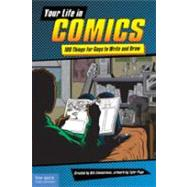 Your Life in Comics : 100 Things for Guys to Write and Draw by Zimmerman, Bill, 9781575423517