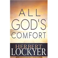 All God's Comfort by Lockyer Herbert, 9781629113517