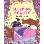 Sleeping Beauty: Based on the Original Story by Gibb, Sarah, 9780807573518