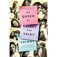 The Queen of Bright and Shiny Things by Aguirre, Ann, 9781250073518