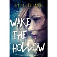 Wake the Hollow by Triana, Gaby, 9781633753518