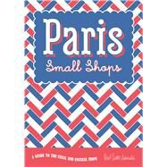Paris: Small Shops by Ditmeyer, Anne S.; Finn, Crispin, 9781910023518