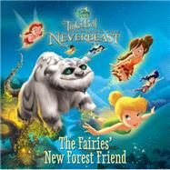 Disney Fairies: Tinker Bell and the Legend of the NeverBeast: The Fairies' New Forest Friend by Sisler, Celeste, 9780316283519