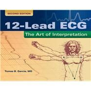 12-Lead ECG: The Art of Interpretation by Garcia, Tomas B., M.d., 9780763773519