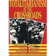 Totalitarianism at the Crossroads by Paul,Ellen Frankel, 9780887383519