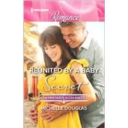 Reunited by a Baby Secret by Douglas, Michelle, 9780373743520