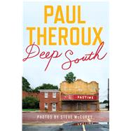 Deep South: Four Seasons on Back Roads by Theroux, Paul, 9780544323520
