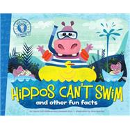 Hippos Can't Swim and other fun facts by DiSiena, Laura Lyn; Eliot, Hannah; Oswald, Pete, 9781442493520