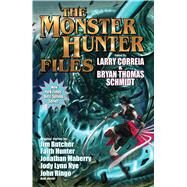 The Monster Hunter Files by Correia, Larry; Schmidt, Bryan Thomas, 9781481483520