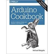 Arduino Cookbook by Margolis, Michael, 9781491903520
