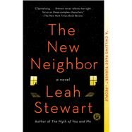 The New Neighbor A Novel by Stewart, Leah, 9781501103520