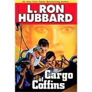 Cargo of Coffins by Hubbard, L. Ron, 9781592123520