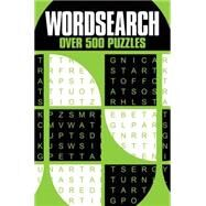 Wordsearch: Over 500 Puzzles by Arcturus Publishing, 9781784043520