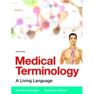 Medical Terminology A Living Language PLus MyLab Medical Terminology with Pearson eText -- Access Card Package by Fremgen, Bonnie F.; Frucht, Suzanne S., 9780134073521