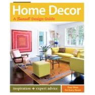Home Decor: A Sunset Design Guide by Kelly, Kerrie L.; Editors of Sunset Books, 9780376013521