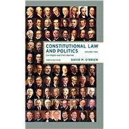 Constitutional Law and Politics: CIVIL RIGHTS AND CIVIL LIBERTIES by David M. O'Brien (, 9780393603521