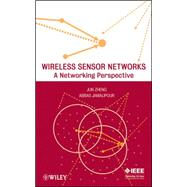 Wireless Sensor Networks A Networking Perspective by Zheng, Jun; Jamalipour, Abbas, 9780470443521