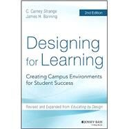 Designing for Learning by Strange, C. Carney; Banning, James H., 9781118823521