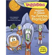 Veggies in Space: The Fennel Frontier by Unknown, 9781433643521