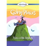 Going Places by Reynolds, Paul; Reynolds, Peter, 9781633793521